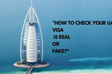 how to check your Dubai visa is real or fake?