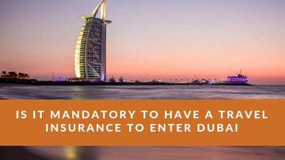 Is it mandatory to have a travel insurance to enter Dubai